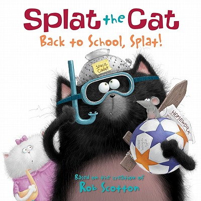 Back to School, Splat! By Scotton, Rob/ Scotton, Rob (ILT)